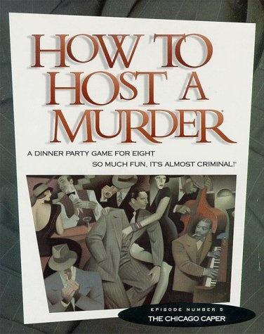 How To Host A Murder - The Chicago Caper by Decipher Inc., http://www.amazon.com/dp/1878875000/ref=cm_sw_r_pi_dp_sDhEqb1E75C1B