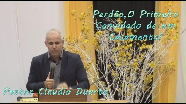 Pastor Claudio Duarte _ Perdão,O PRIMEIRO Convidado de um Casamento! _