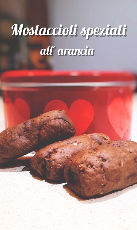 Mostaccioli morbidissimi speziati all' arancia! I miei biscotti preferiti!!