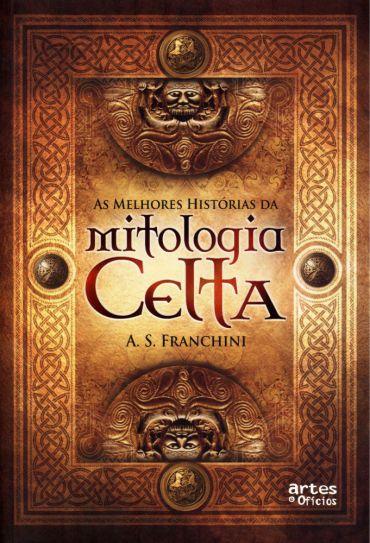 As Melhores Histórias da Mitologia Celta