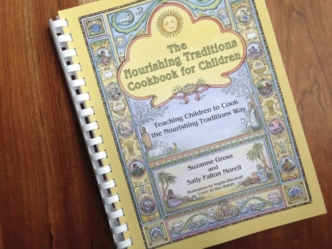 The Nourishing Traditions Cookbook for Children | Nourishing Our Children Blog