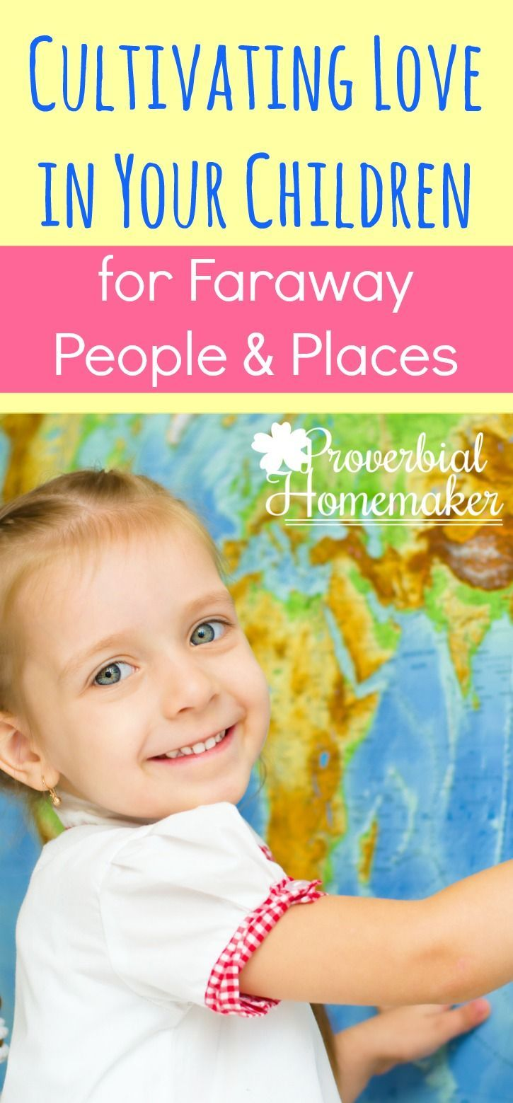 With freebies and a giveaway! Use these tips and ideas for cultivating love in your children for faraway people and places - an important part of being a globally minded Christian!