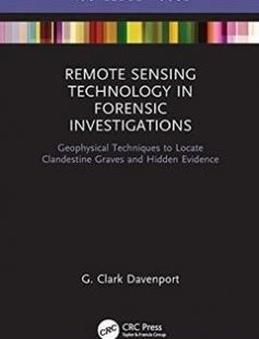 Remote Sensing Technology in Forensic Investigations: Geophysical Techniques to Locate Clandestine Graves and Hidden Evidence 1st Edition free download by G. Clark Davenport ISBN: 9781138732971 with BooksBob. Fast and free eBooks download.  The post Remote Sensing Technology in Forensic Investigations: Geophysical Techniques to Locate Clandestine Graves and Hidden Evidence 1st Edition Free Download appeared first on Booksbob.com.