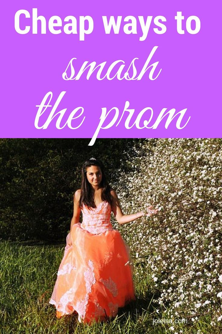 How to Smash Prom at a Fraction of the Cost