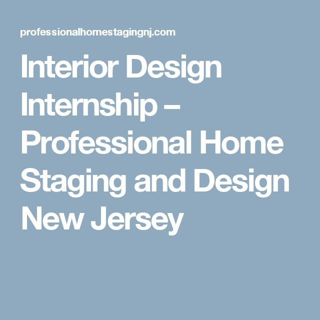 Interior Design Internship – Professional Home Staging and Design New Jersey