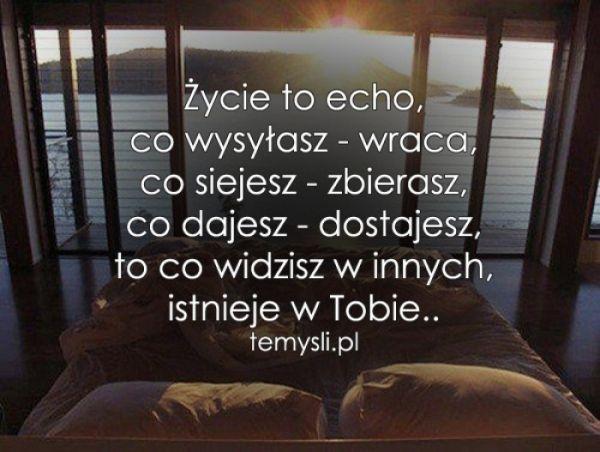 Życie to echo..
