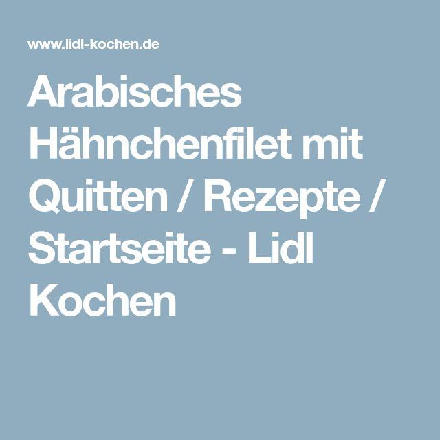 Arabisches Hähnchenfilet mit Quitten / Rezepte / Startseite - Lidl Kochen