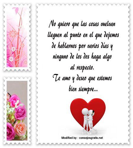 frases para pedir perdòn a un amor,poemas para pedir perdòn a un hombre:  http://www.consejosgratis.net/originales-mensajes-de-reconciliacion-amorosa/