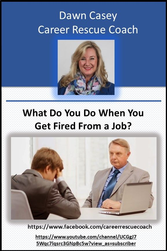 What Do You Do When You Get Fired From A Job Getting Fired Job Job Search