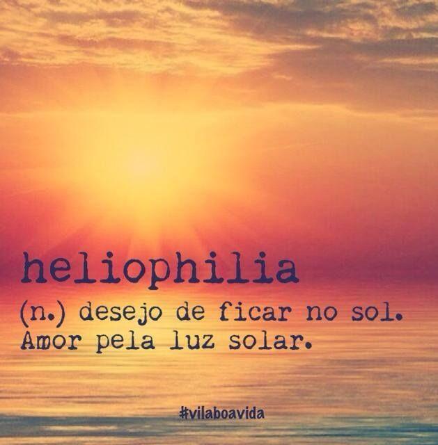 Sou heliophilica...