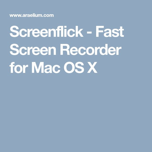 Screenflick - Fast Screen Recorder for Mac OS X