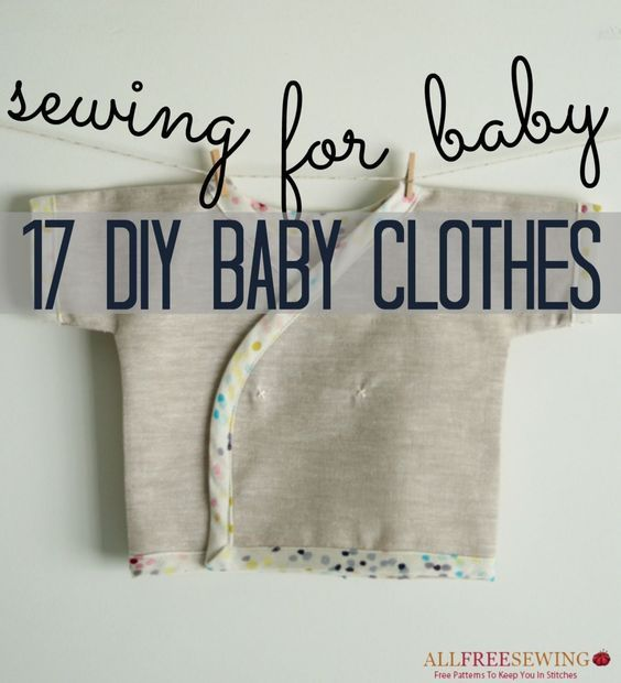 Sewing for Baby: 17 DIY Baby Clothes - Whether you have a brand new baby in your home or you're just looking for a unique baby shower gift, DIY baby clothes are the perfect easy sewing to make for the newest bundle of joy in your life. Unlike insanely expensive and surprisingly hard-to-fit store-bought baby clothes patterns, making DIY baby clothes is cheap and convenient.