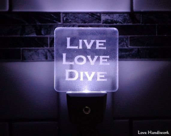 LIVE LOVE DIVE Etched Plastic Night Light by LoveHandyWork on Etsy