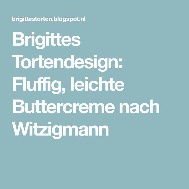 Brigittes Tortendesign: Fluffig, leichte Buttercreme nach Witzigmann