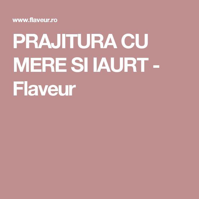 PRAJITURA CU MERE SI IAURT - Flaveur