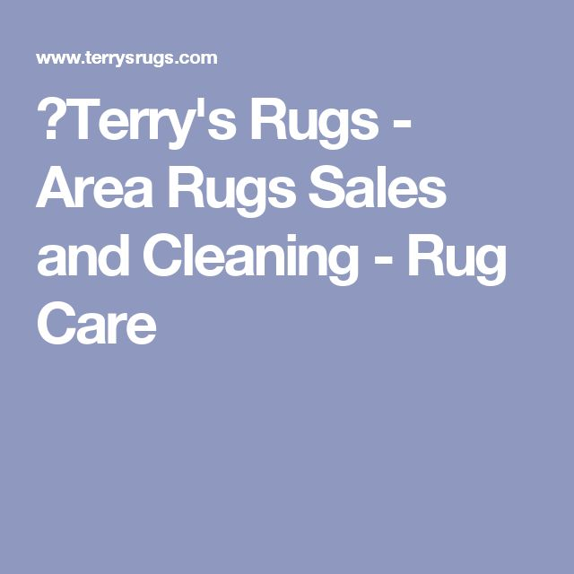 ✔Terry's Rugs - Area Rugs Sales and Cleaning - Rug Care