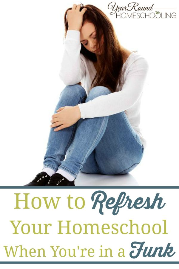 How to Refresh Your Homeschool When You're in a Funk - By Jenn Roberts