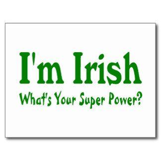 irish funny quotes | Im Irish Whats Your Super Power Post Card