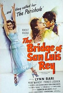 The Bridge of San Luis Rey. Lynn  Bari, Francis Lederer, Akim Tamiroff, Alla Nazimova, Louis Calhern. Directed by Rowland V. Lee. 1944