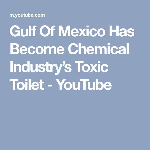 Gulf Of Mexico Has Become Chemical Industry's Toxic Toilet - YouTube