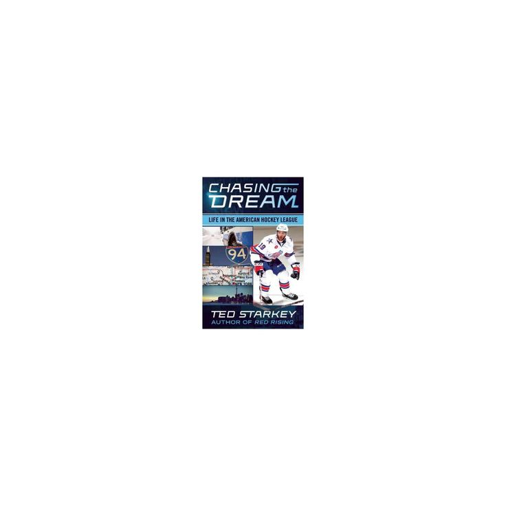 Chasing the Dream : Life in the American Hockey League (Paperback) (Ted Starkey)