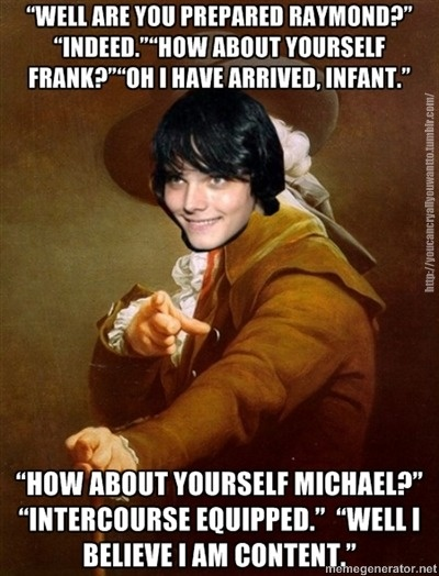 Gerard: Well, are you ready, Ray?  Ray: Yeah...  Gerard: How about you, Frank? Frank: Oh, I'm there, baby Gerard: How about you, Mikey? Mikey: Fucking ready...  Gerard: Well, I think I'm alright  Gerard: 1 2 3 4!