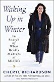 Waking Up in Winter: In Search of What Really Matters at Midlife by Cheryl Richardson (Author) #Kindle US #NewRelease #SelfHelp #eBook #ad