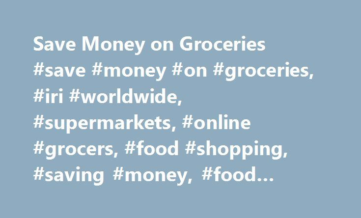 Save Money on Groceries #save #money #on #groceries, #iri #worldwide, #supermarkets, #online #grocers, #food #shopping, #saving #money, #food #bills, #grocery #bills http://internet.nef2.com/save-money-on-groceries-save-money-on-groceries-iri-worldwide-supermarkets-online-grocers-food-shopping-saving-money-food-bills-grocery-bills/  # Stop Buying These Foods at the Supermarket (and Save Money on Groceries By Shopping Online) Buying snacks and other nonperishable items? You might want to skip…