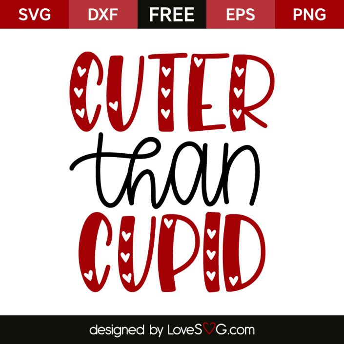 *** FREE SVG CUT FILE for Cricut, Silhouette and more *** Cuter than cupid