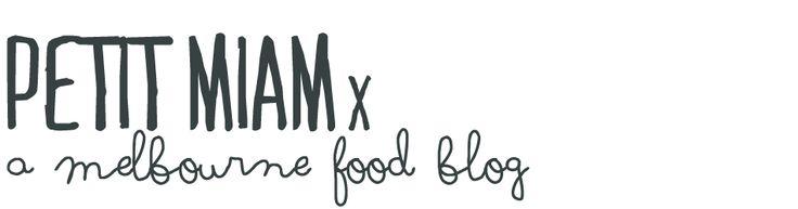 Petit Miamx - A Melbourne food blog