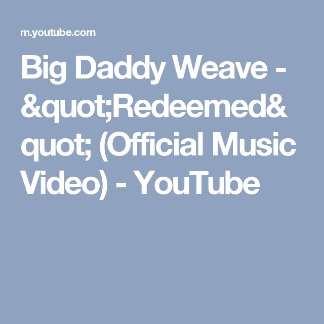 Big Daddy Weave Redeemed Official Music Video Youtube Adopt Now Music Videos Music Videos