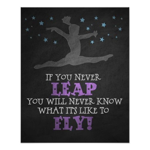 If you Never leap - Inspirational Gymnastics Quote                                                                                                                                                     More