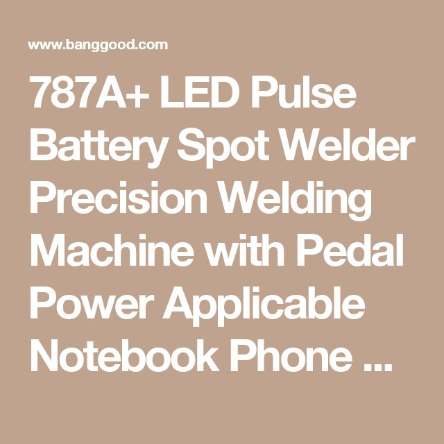 787A+ LED Pulse Battery Spot Welder Precision Welding Machine with Pedal Power Applicable Notebook Phone Battery Sale - Banggood.com