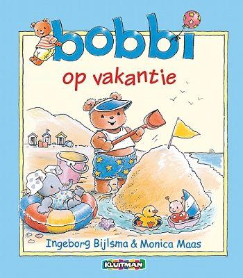 Bobbi op vakantie - Ingeborg Bijlsma & Monica Maas