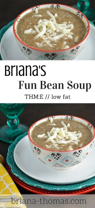 Briana's Fun Bean Soup!!  Check out the post to see what's so fun about it.  THM:E, low fat