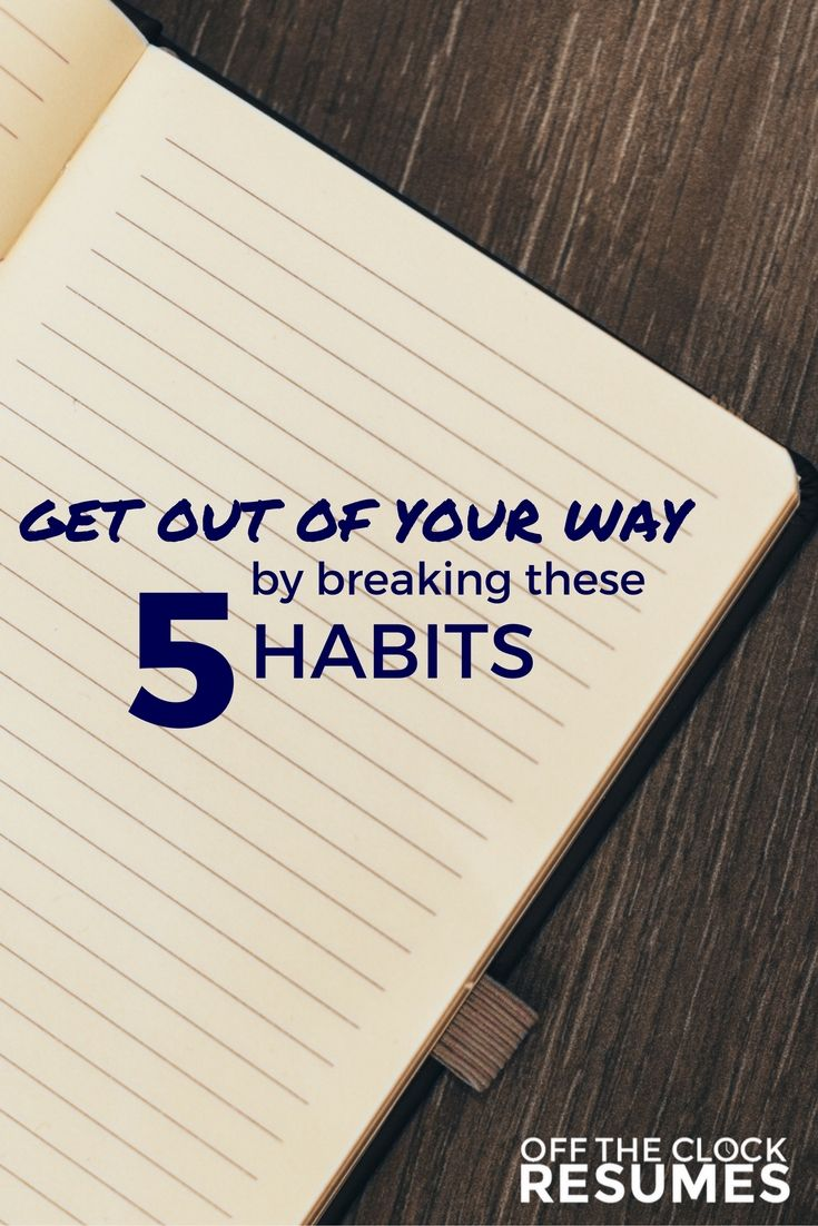 objective in job resume%0A Get Out Of Your Way By Breaking These   Habits