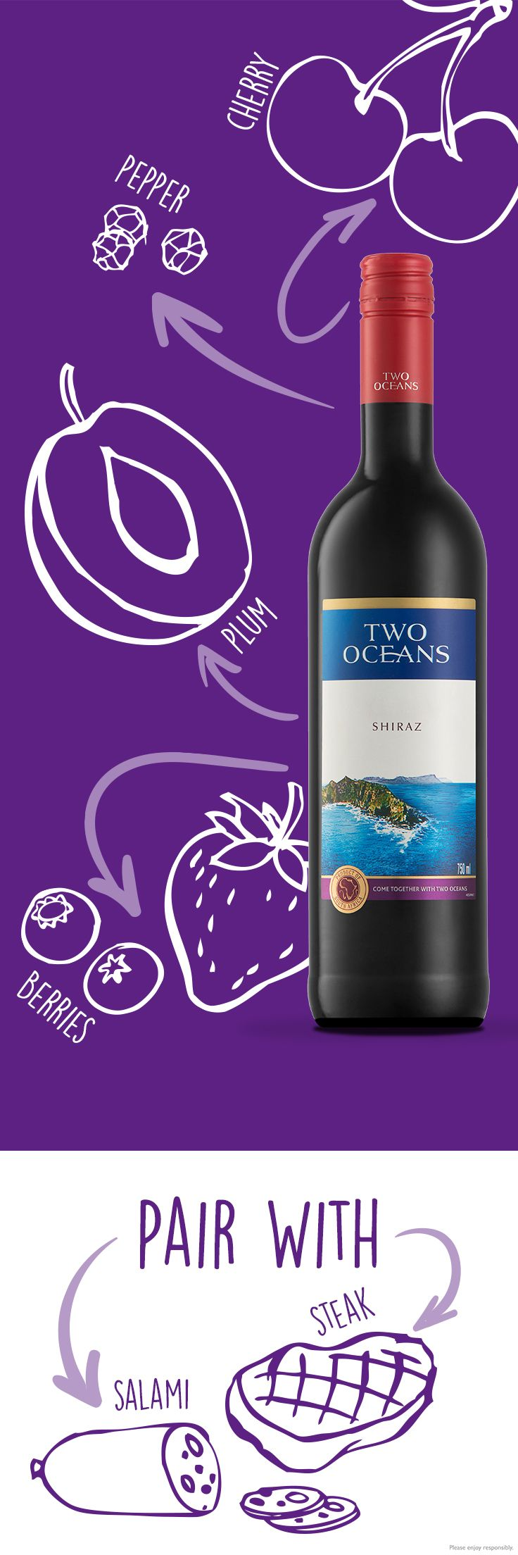 Two Oceans Shiraz is a red wine with flavours of berries, cherries, and subtle hints of black pepper. We'll sip it on its own or pair it with grilled lamb, beef stew, or spicy brisket.