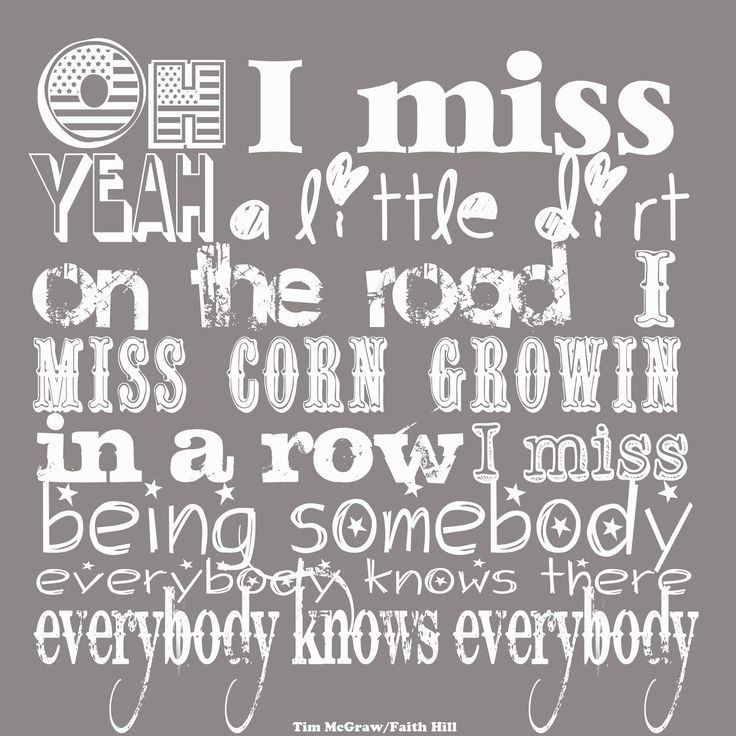 Meanwhile Back At Mama's - Tim McGraw/Faith Hill...Reminds me of driving down KS roads singing this song with Will. Missing Kansas and My Boy