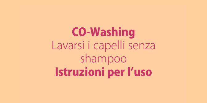 Co-washing: addio allo shampoo e ai solfati