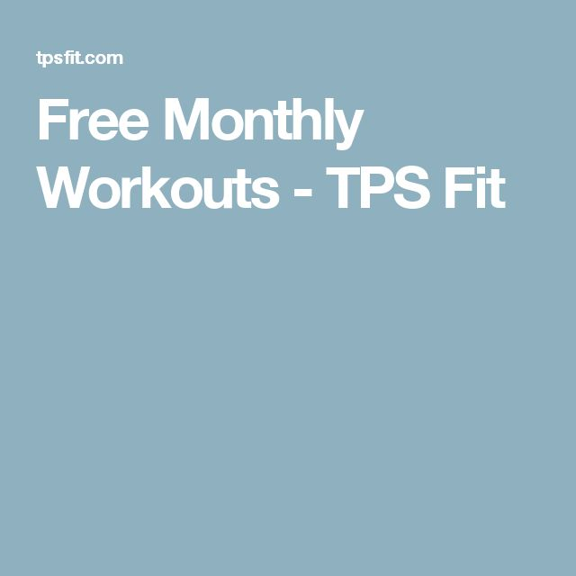 Free Monthly Workouts - TPS Fit