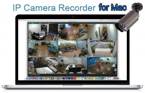 IP Camera Recorder 6 Cracked For Mac | MacosSoftware | IP