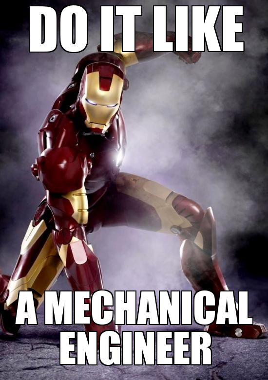 Career memes of the week: mechanical engineer - Mechanical engineer meme