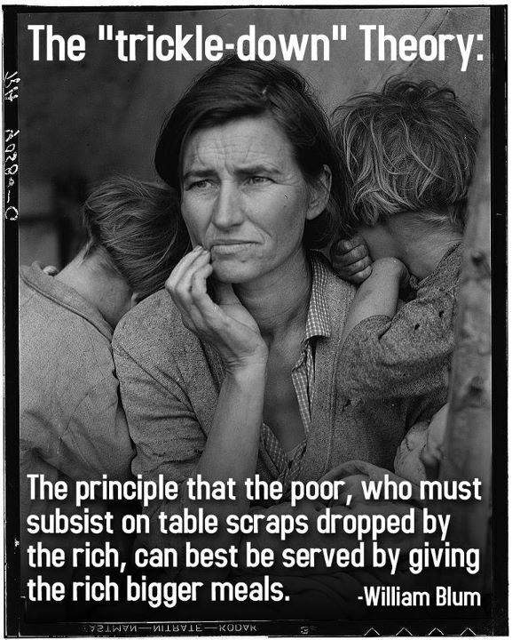 The trickle-down theory - popular with Fox News contributors nevertheless.