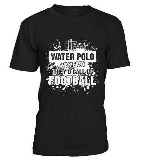 # Polo shirt If Water Polo Was Easy It Wou .   CHANCE VOR WEIHNACHTEN!So einfach geht's:   Wähle ein Shirt oder Top und deine Wunschfarbe Klicke auf den grünen Button JETZT BESTELLEN  Wähle deine Größe und die gewünschte Anzahl an Artikeln Zahlungsmethode wählen und Lieferadresse eingeben -FERTIG!   - hohe Qualität- weltweite Lieferung | garantierte Lieferung vor Weihnachten!- sichere Kaufabwicklung via paypal, credit card, sofort    Bowling   shirt Grab Your Balls We're Going…