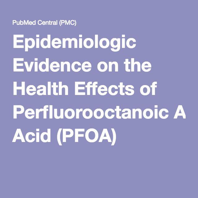 Epidemiologic Evidence on the Health Effects of Perfluorooctanoic Acid (PFOA)