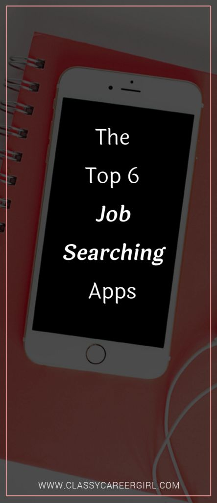 The Top 6 Job Searching Apps