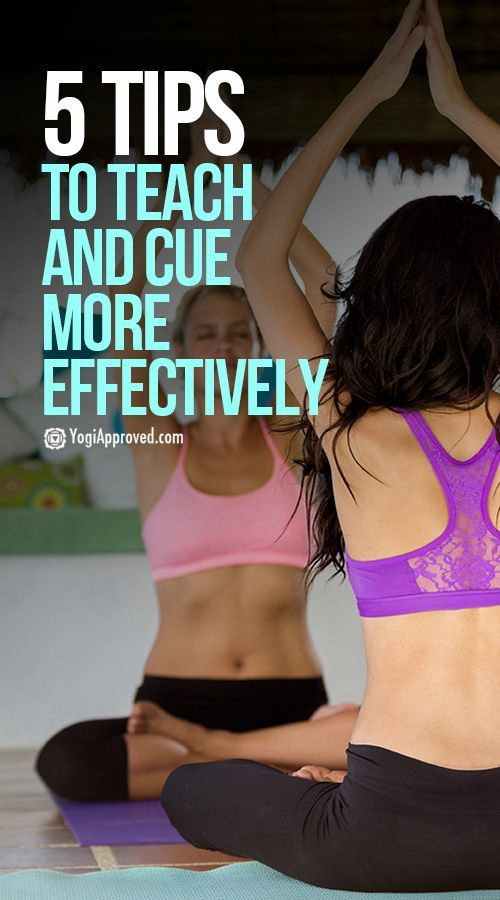 Yoga Teachers: 5 Tips to Teach and Cue More Effectively