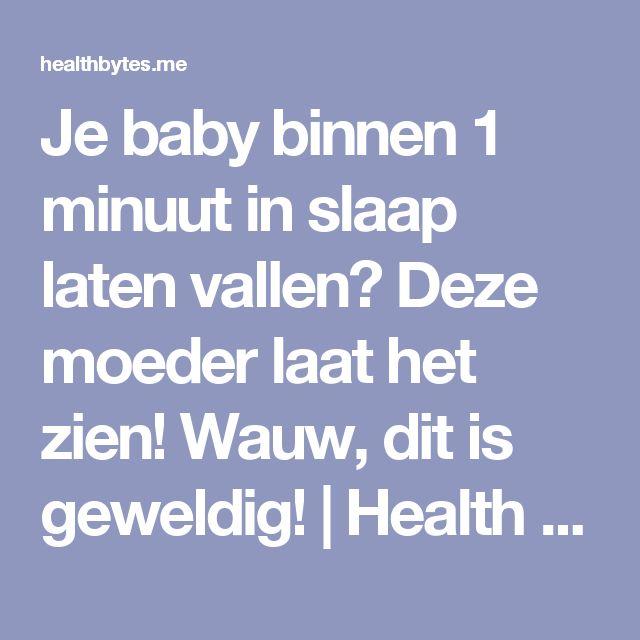 Je baby binnen 1 minuut in slaap laten vallen? Deze moeder laat het zien! Wauw, dit is geweldig! | Health Bytes