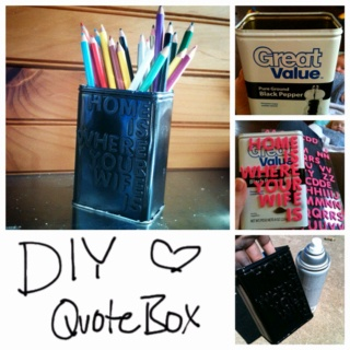 Cute quote box I made today. :) super easy!!! Cost: $1.29 for the foam letters :P I had the paint on hand and the old pepper tin I emptied a few days ago :P pop the top off, stick the letters, paint, seal, done!! :)