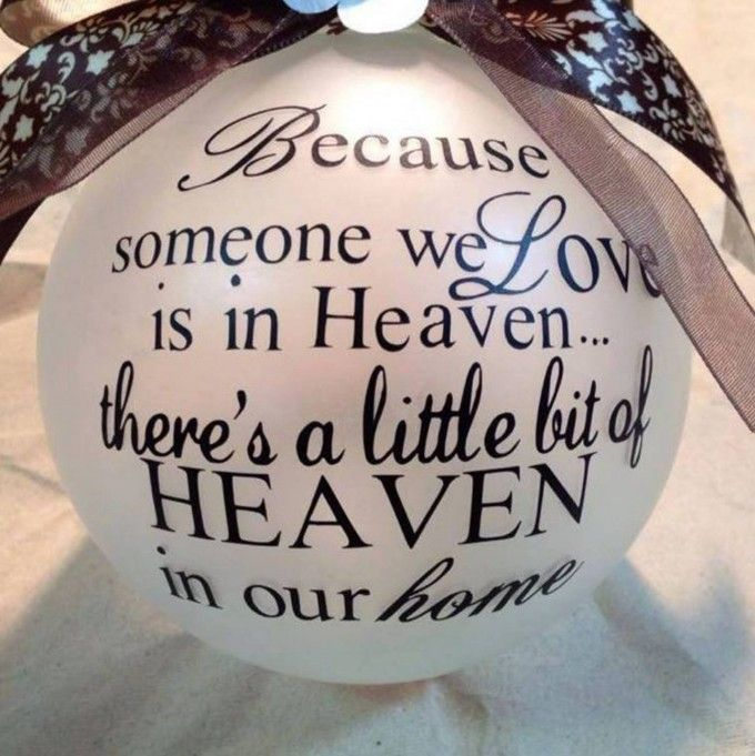 Because Someone we Love is in Heaven There's a Little bit of Heaven in our Home Ornament...these are the BEST Christmas Ornament Ideas!
